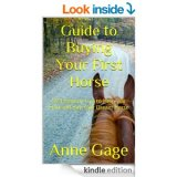 Guide to Buying Your First Horse: 92 Essential Tips to Help You Find and Buy Your First Horse