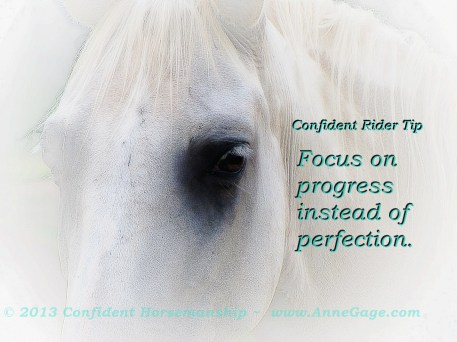 Confident Rider Tip - Focus on progress instead of perfection.